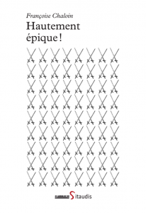 Hautement épique ! de Françoise Chaloin