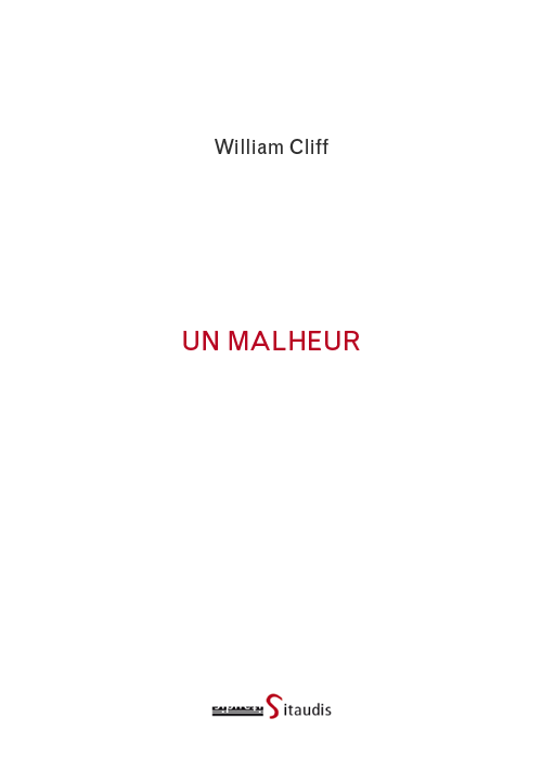 """Un malheur"" de William Cliff"